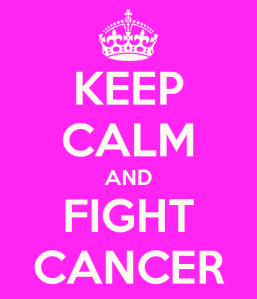 From  https://www.keepcalm-o-matic.co.uk/p/keep-calm-and-fight-cancer-10/